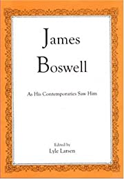James Boswell: As His Contemporaries Saw Him…