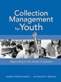 Collection management for youth : responding to the needs of learners / Sandra Hughes-Hassell, Jacqueline C. Mancall