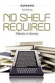 No Shelf Required: E-books in Libraries av…