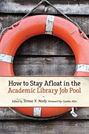 How to Stay Afloat in the Academic Library…