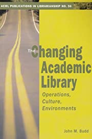 The Changing Academic Library: Operations,…