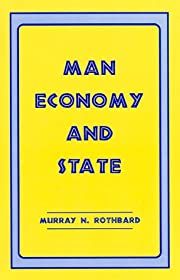Man, economy, and state; a treatise on…