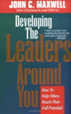 Developing the Leaders Around You: How to…
