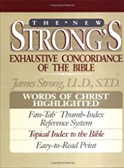 The New Strong's Exhaustive Concordance…