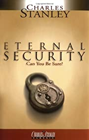 Eternal Security: Can You Be Sure? –…