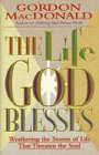 The Life God Blesses: Weathering the Storms…