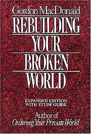Rebuilding Your Broken World av Gordon…