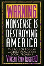 Warning, Nonsense Is Destroying America by…