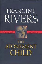 The atonement child af Francine Rivers