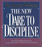 The New Dare to Discipline by James C.…