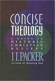 Concise Theology de J. I. Packer