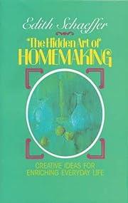 The Hidden Art of Homemaking de Edith…