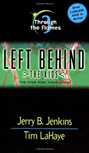 Through the Flames (Left Behind: The Kids…