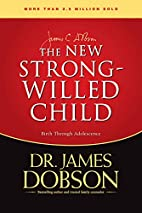 The New Strong-Willed Child by James C.…