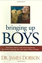 Bringing Up Boys: Practical Advice and…
