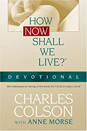 How Now Shall We Live? Devotional (Colson,…