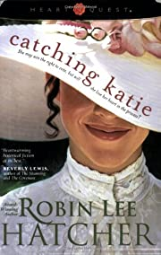 Catching Katie (HeartQuest) af Robin Lee…