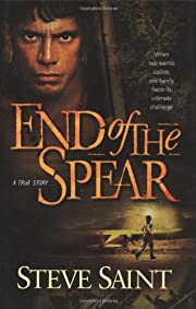 End of the Spear – tekijä: Steve Saint