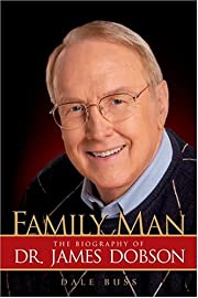 Family Man: The Biography of Dr. James…
