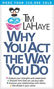 Why You Act the Way You Do door Tim LaHaye