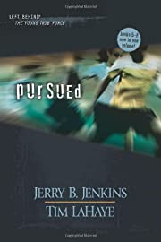 Pursued (Left Behind: The Young Trib Force)…