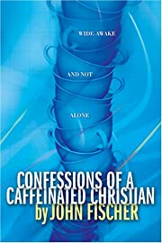 Confessions of a Caffeinated Christian…