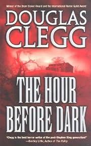 The Hour Before Dark de Douglas Clegg