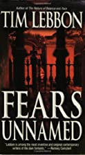 Fears Unnamed by Tim Lebbon