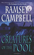 Creatures of the Pool by Ramsey Campbell