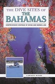 The Dive Sites of the Bahamas – tekijä:…