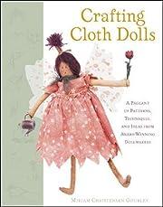 Crafting Cloth Dolls by Miriam Gourley