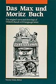 Das Max und Moritz Buch: The Original Verse…
