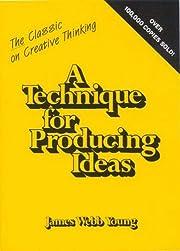 Technique for Producing Ideas de James Webb…