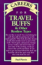 Careers for Travel Buffs and Other Restless…