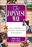The Japanese Way : Aspects of Behavior, Attitudes, and Customs of the Japanese