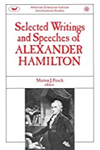 Selected Writings & Speeches Of Alexander…