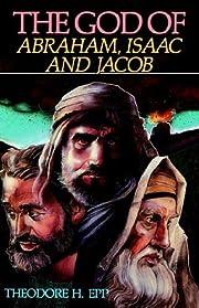 The God of Abraham, Isaac, and Jacob av…