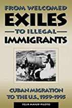From Welcomed Exiles to Illegal Immigrants…