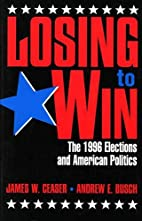 Losing to Win: The 1996 Elections and…