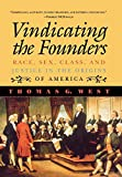 Vindicating the founders : race, sex, class, and justice in the origins of America / Thomas G. West