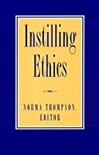 Instilling Ethics by Norma Thompson