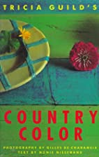 Tricia Guilds Country Color by Tricia Guild