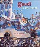 Gaudi of Barcelona by Lluis Permanyer