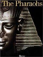The Pharaohs by Christiane Ziegler