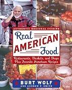 Real American Food: Restaurants, Markets,…