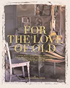 For the Love of Old: Living with Chipped,…