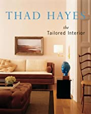 Thad Hayes : the tailored interior de Thad…