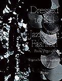 Dressed to kill : jazz age fashion from Virginia's / Virginia Bates & Daisy Bates, foreword by Suzy Menkes, essays by John Galliano, Stephen Jones, Daphne Guinness, Naomi Campbell