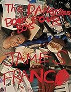 James Franco: Dangerous Book Four Boys by…
