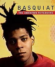 Basquiat : The Unknown Notebooks –…